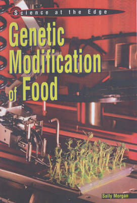 Science at the Edge: Genetic Modification of Food
