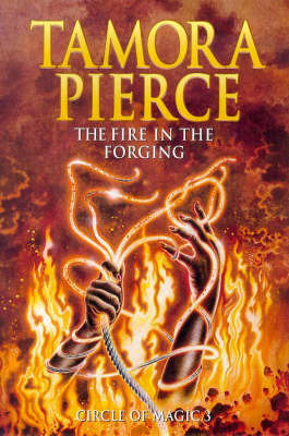 The Fire in the Forging : The Circle of Magic 3