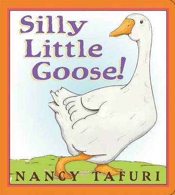 Silly Little Goose Board Book