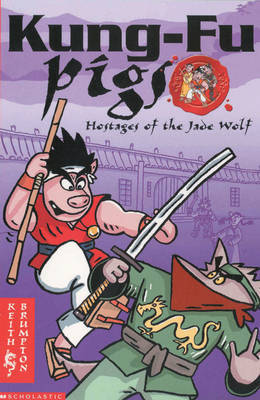 Hostages of the Jade Wolf: Kung -Fu Pigs