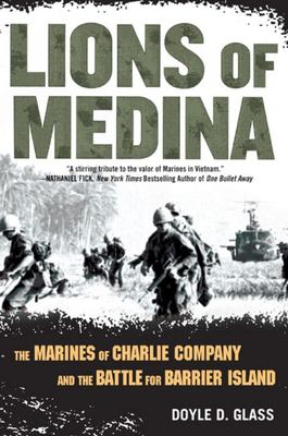 Lions of Medina: The Marines of Charlie Company and their brotherhood of Valour