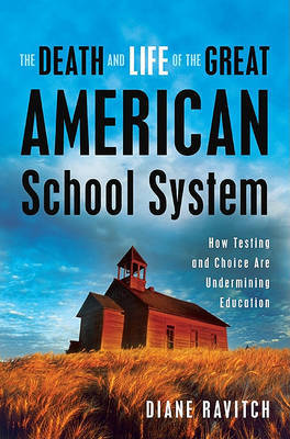 The Death and Life of Great American School System