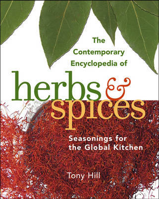 The Contemporary Encyclopedia of Herbs and Spices: Seasonings for the Global Kitchen