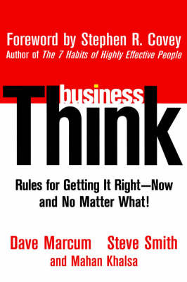 Business Think: Rules for Getting It Right - Now, and No Matter What!