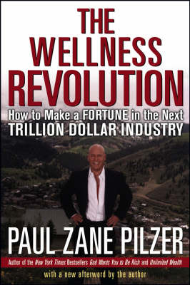 Wellness Revolution:How to make a Fortune in the Next Trillion Dollar Industry