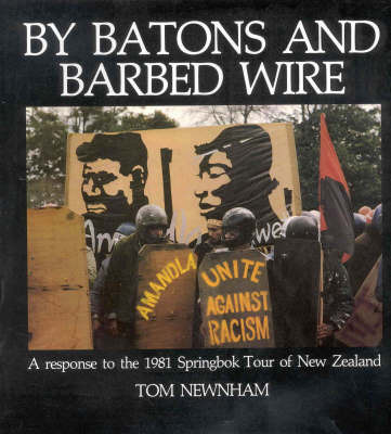 By Batons and Barbed Wire