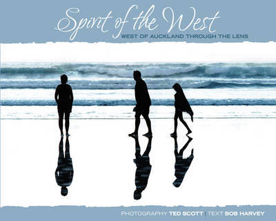 Spirit of the West: West of Auckland through the lens