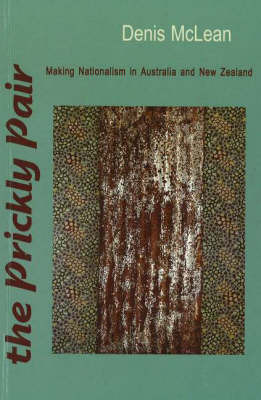 The Prickly Pair : Making Nationalism in NZ & Australia