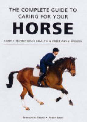 Complete Guide to Caring for Your Horse