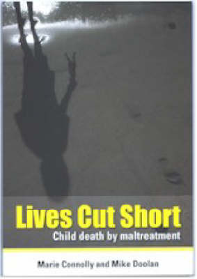 Lives cut short:child death by maltreatment
