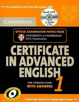 Cambridge Certificate in Advanced English 1 for Updated Exam with Answers : Self-study Pack : Official Examination Papers from University of Cambridge ESOL Examinations: Paper 1