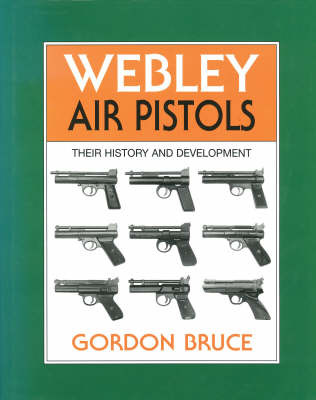 WEBLY AIR PISTOLS: THEIR