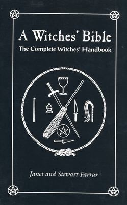 Witches' Bible: Complete Witches' Handbook