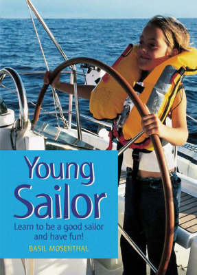Young Sailor: Learn to be a Good Sailor and have Fun!