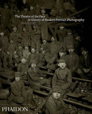 The Theatre of the Face: A History of Modern Portrait Photography