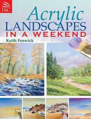 Acrylic Landscapes In A Weekend
