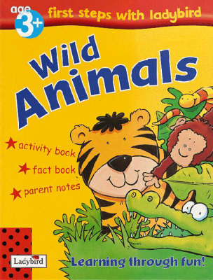 First Steps with Ladybird, Age 3+: Wild Animals