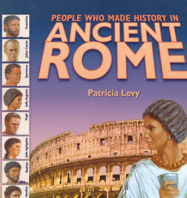 People Who Made History: Ancient Rome