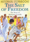 Historical Storybooks: Mahatma Ghandi: the Salt of Freedom