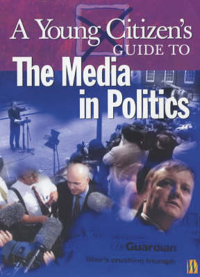 A Young Citizen's Guide to the Media in Politics