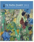 Te Papa Diary 2012: Art & Objects from New Zealand's National Museum