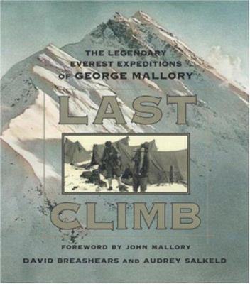 The Last Climb: The legendary Everest Expeditions of George Mallory