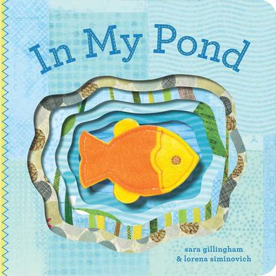 In My Pond (Felt Finger Puppet Board Book)