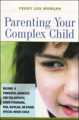Parenting Your Complex Child