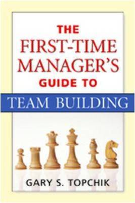 The First-time Manager's Guide to Team Building