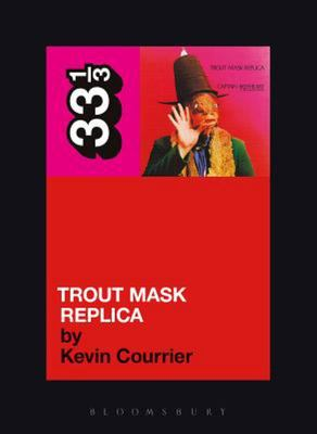 Captain Beefheart Trout Mask Rplica 33 1/3