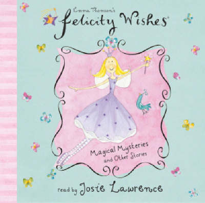 Felicity Wishes: Magical Mysteries & other stories CD