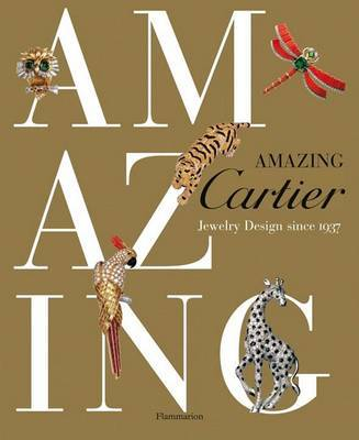 Amazing Cartier: Jewelry Design Since 1937