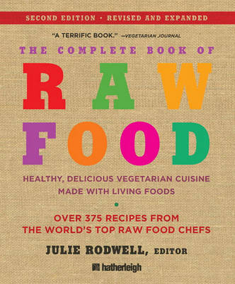 Complete Book of Raw Food: Healthy, Delicious Vegetarian Cuisine Made with Living Foods