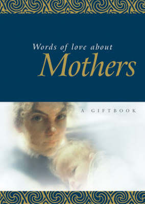 Words of Love About Mothers