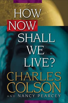 How Now Shall We Live