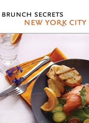 Brunch Secrets New York City: Eat.