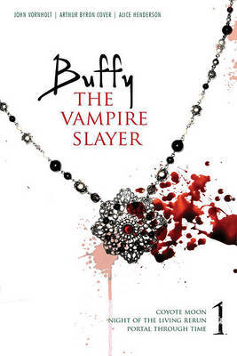 """Buffy the Vampire Slayer: v. 1: """"Coyote Moon"""" WITH """"Night of the Living Rerun"""" AND """"Portal Through Time"""""""