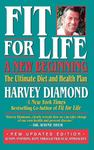 Fit for Life: A New Beginning: The Ultimate Diet and Health Plan