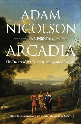 Arcadia : England and the Dream of Perfection