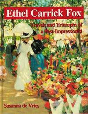 Ethel Carrick Fox: Travels and Triumphs of a Post Impressionist
