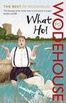 What Ho! The Best of Wodehouse