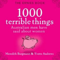 Ernies Book: 1000 Terrible Things Australian Men Have Said About Women
