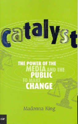 Catalyst: The Power of the Media and the Public to Make Change