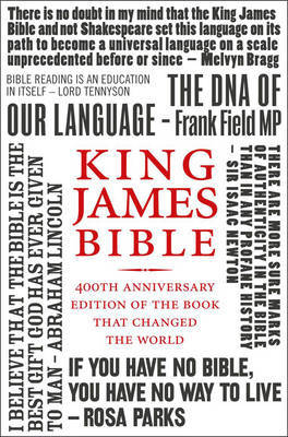 King James Bible : 400th Anniversary Edition of the Book That Changed the World
