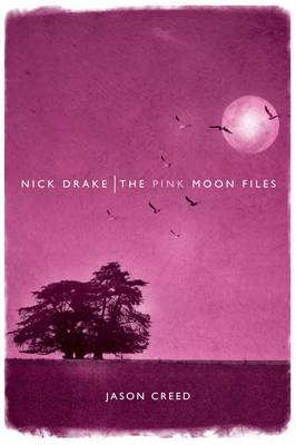 Nick Drake: The Pink Moon Files