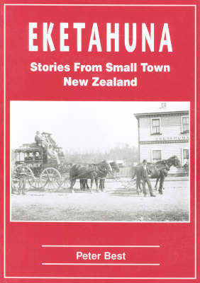 Eketahuna: Stories from Small Town New Zealand