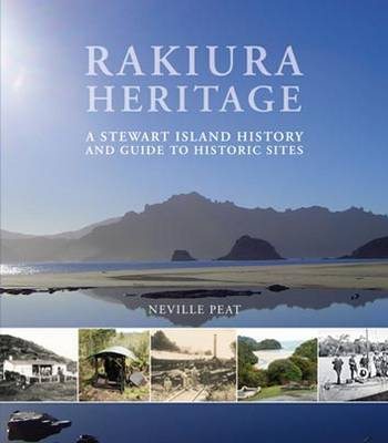 Rakiura Heritage: A Stewart Island History and Guide to Historic Sites