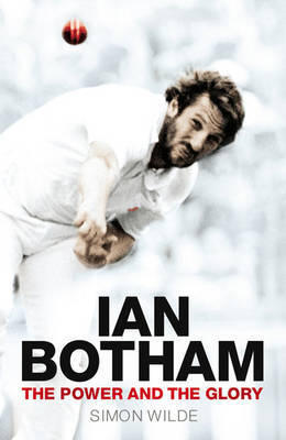 Ian Botham : The Power and the Glory