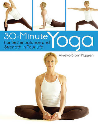 30-Minute Yoga: For Better Balance and Strength in Your Life