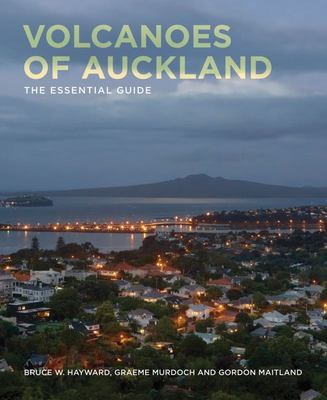 Volcanoes of Auckland: The Essential Guide